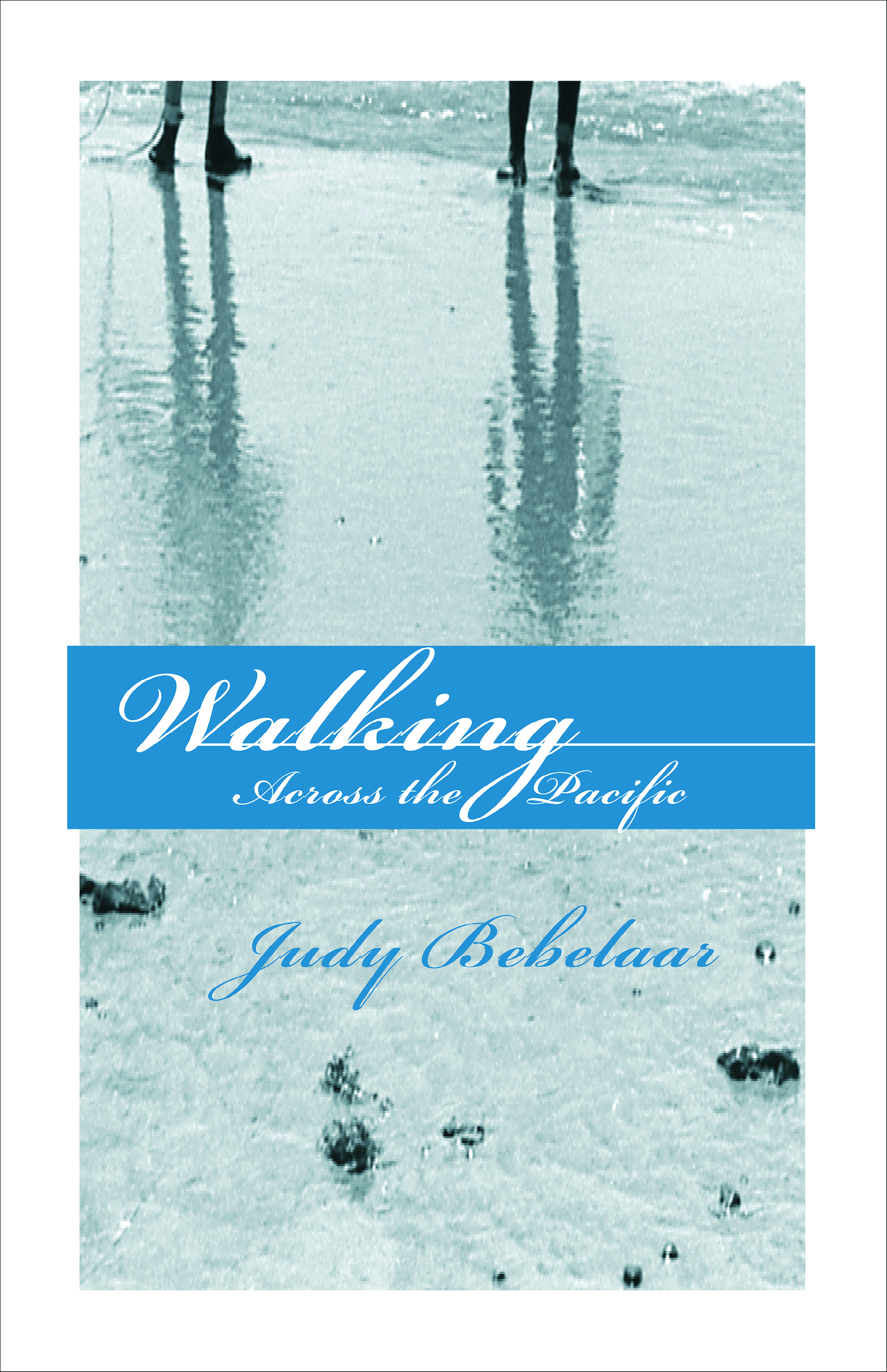 Purchase Walking Across The Pacific by Judy Bebelaar